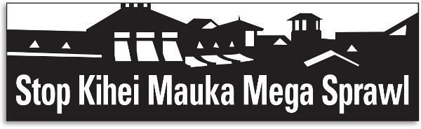 Stop Kihei Mauka Mega Sprawl